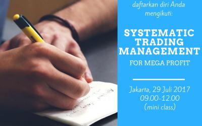 Systematic Trading Management – Jakarta, 29 Juli 2017