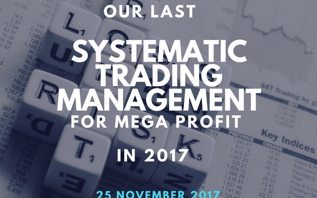 Training Terakhir 2017! Systematic Trading Management for MEGA Profit