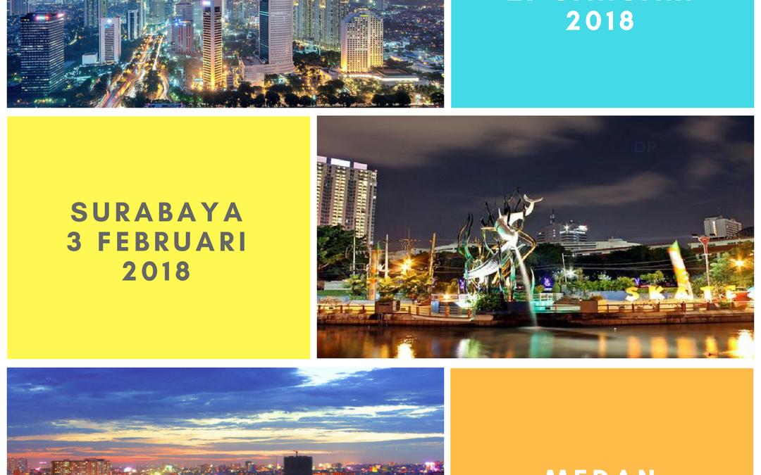 Event Perdana 2018: Jakarta, Surabaya, & Medan
