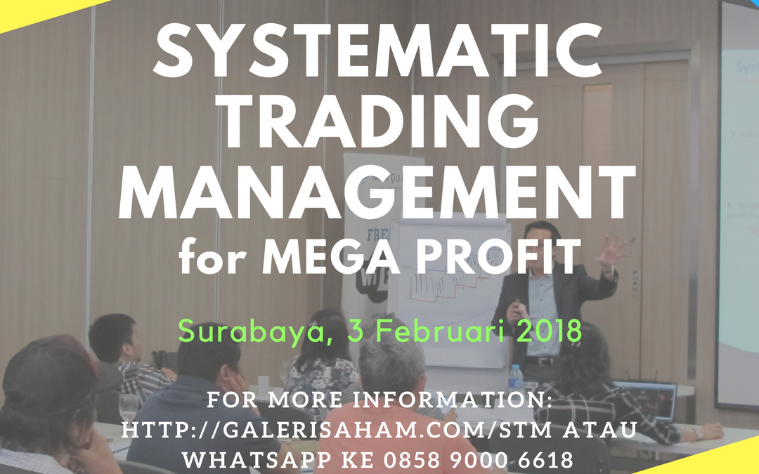 Systematic Trading Management | Surabaya, 3 Februari 2018