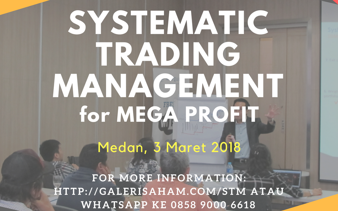 Systematic Trading Management | Medan, 3 Maret 2018