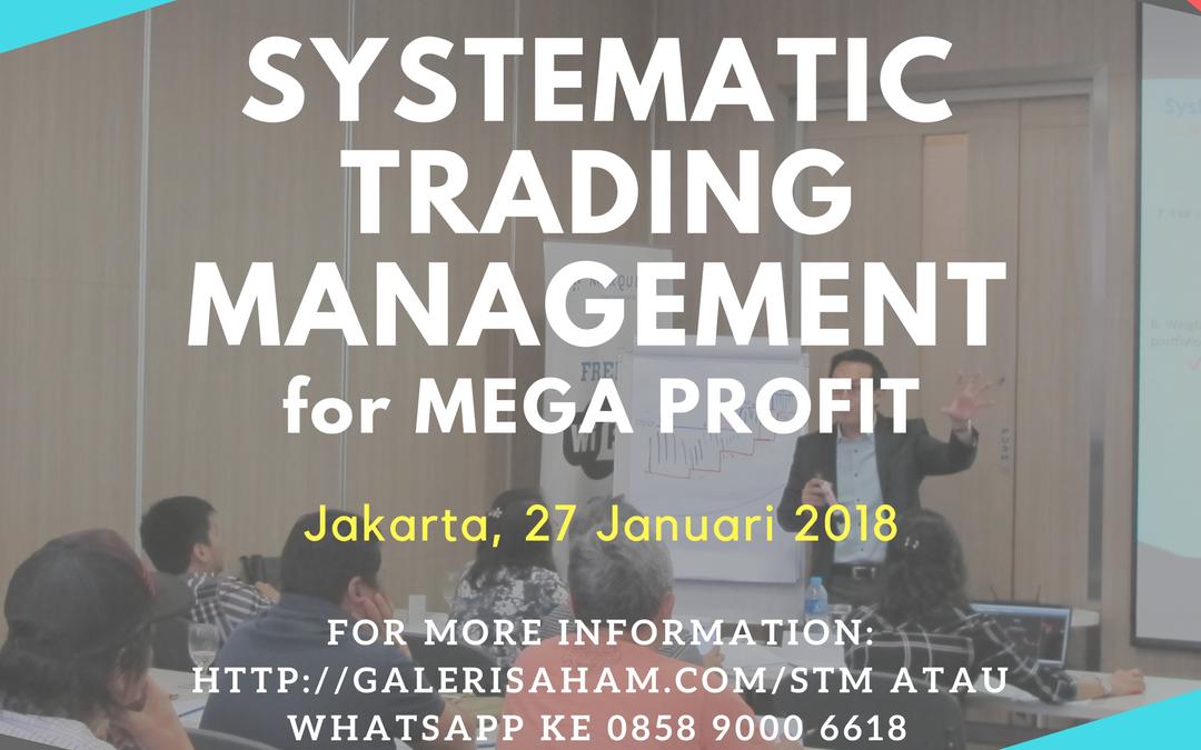 Systematic Trading Management | Jakarta, 27 Januari 2018