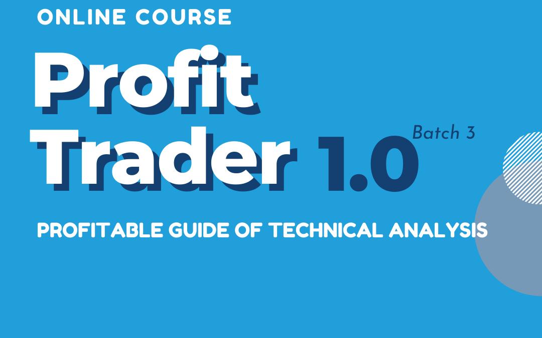 Profit Trader 1.0 | Online Class Series (3rd Batch)