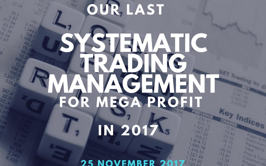 Training Terakhir 2017! Systematic Trading Management for MEGA Profit