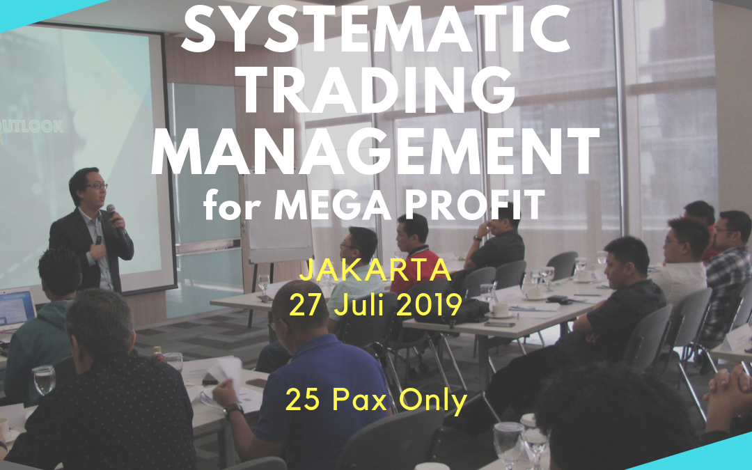 Systematic Trading Management – Jakarta, 27 Juli 2019