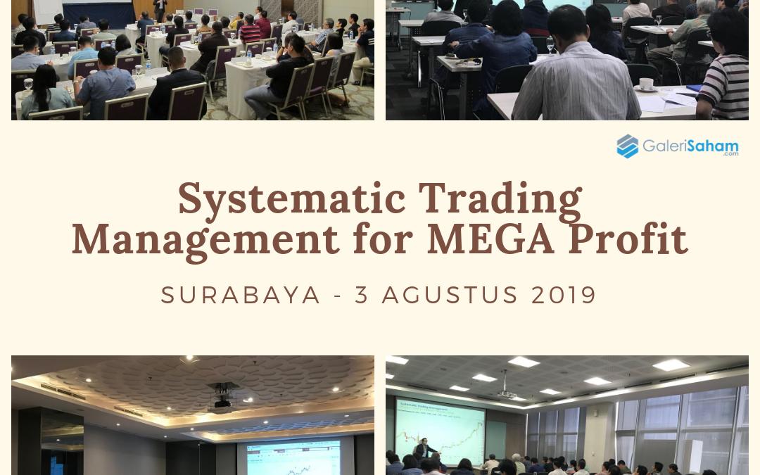 Systematic Trading Management | Surabaya, 3 Agustus 2019